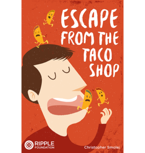 Escape From the Taco Shop, written by Christopher Smolej