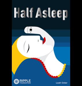 Half Asleep, written by Leah Oster