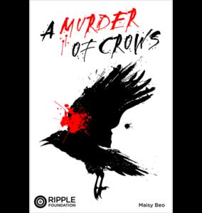 A Murder of Crows, written by Maisy Beo