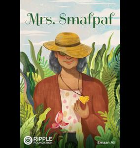 Mrs. Smafpaf, written by Emaan Ali