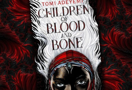 The cover of Tomi Adeyemi's Children of Blood and Bone is shown, featuring a woman wearing a flowing headdress.